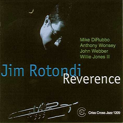 Jim Rotondi: Reverence