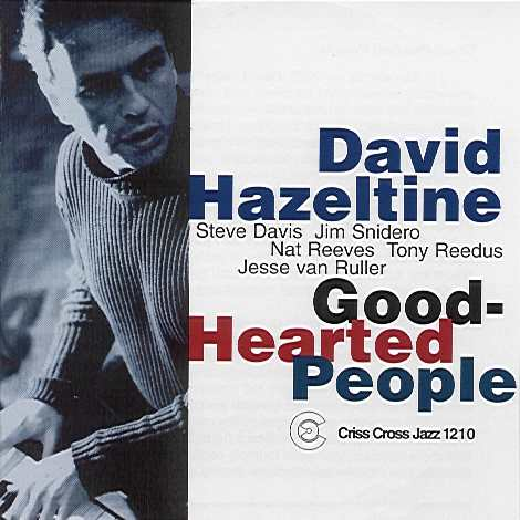 David Hazeltine: Good-Hearted People