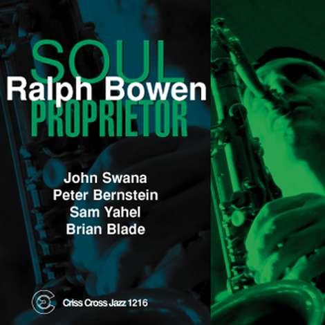 Ralph Bowen: Soul Proprietor