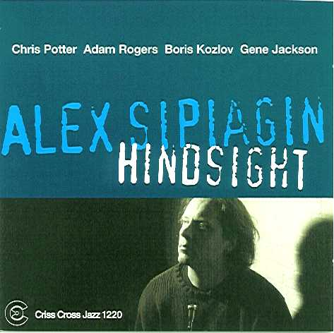 Alex Sipiagin: Steppin' Zone/Hindsight