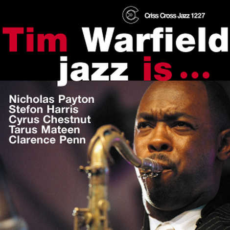 Tim Warfield: Jazz Is...